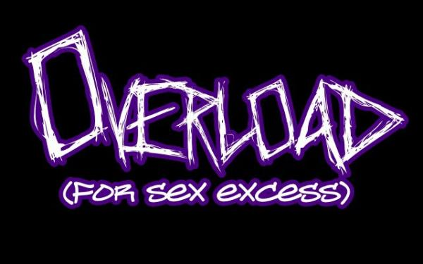 OVERLOAD FOR SEX EXCESS